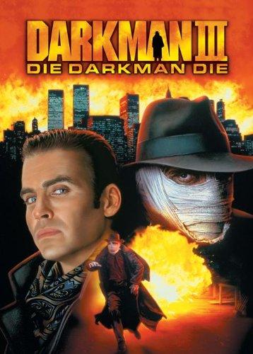 Darkman III: Die Darkman Die by