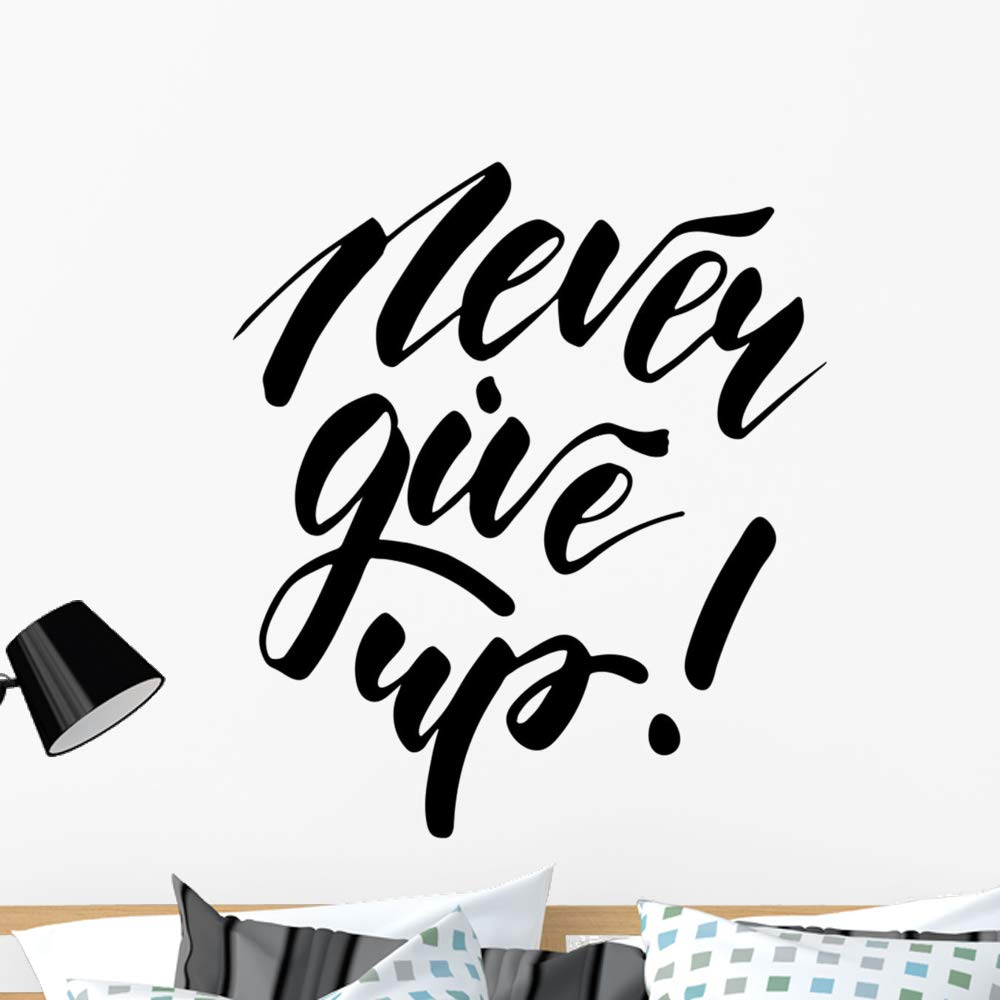 Wallmonkeys Never Give up Inspirational Wall Mural Peel and Stick Vinyl Graphic (36 in H x 36 in W) WM525690