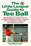 img - for The Little League Guide to Tee Ball by Ned McIntosh (1993-04-03) book / textbook / text book