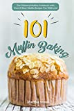 ezekiel bread gluten free - Muffin Baking 101: The Ultimate Muffins Cookbook with Over 25 Easy Muffin Recipes You Will Love!