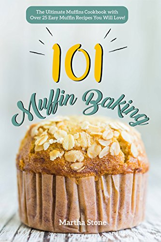 Muffin Baking 101 Ultimate Cookbook ebook product image