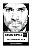 Henry Cavill Adult Coloring Book: Superman from DC Universe and Mission Impossible Star, Cute and Handsome Model and Inspiring Actor Inspired Adult Coloring Book (Henry Cavill Books)
