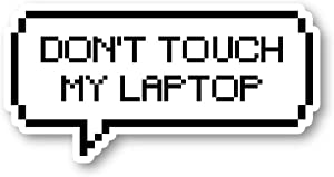 "Don't Touch My Laptop Sticker Geek Stickers - Laptop Stickers - 2"" Vinyl Decal - Laptop, Phone, Tablet Vinyl Decal Sticker S1121"