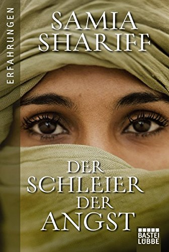 Der Schleier der Angst Taschenbuch – 24. Juli 2010 Samia Shariff Monika Buchgeister Bastei Lübbe 3404616685