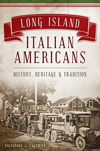 Long Island Italian - Long Island Italian Americans: History, Heritage & Tradition (American Heritage)