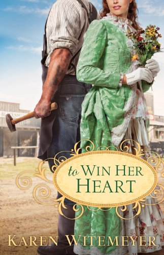 To Win Her Heart by [Witemeyer, Karen]