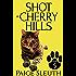 Shot in Cherry Hills (Cozy Cat Caper Mystery Book 5)