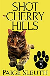 Shot in Cherry Hills (Cozy Cat Caper Mystery Book 5)