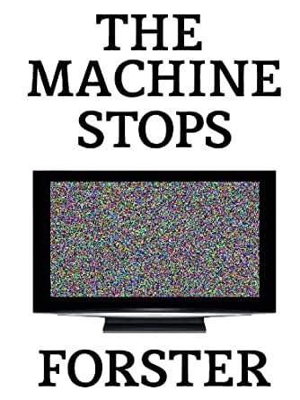 e m forster the machine stops