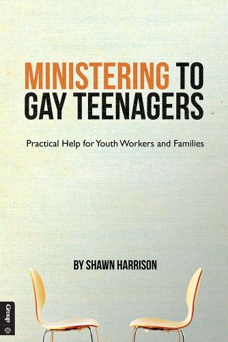 Ministering to Gay Teenagers: Practical Help for Youth Workers and Families (Group Publishing Walk With Jesus)