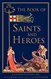 img - for The Book of Saints and Heroes book / textbook / text book