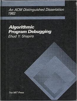 Algorithmic Program Debugging (ACM Distinguished Dissertation)