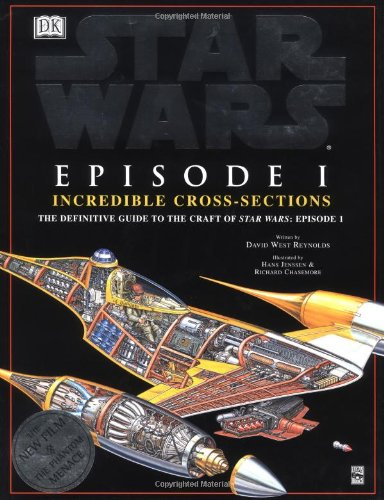 (Incredible Cross-sections of Star Wars, Episode I - The Phantom Menace: The Definitive Guide to the Craft)