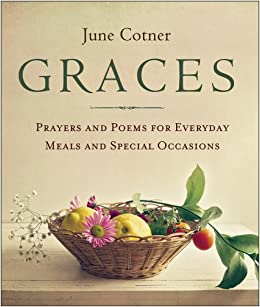 Graces: Prayers and Poems for Everyday Meals and Special
