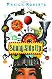 Sunny Side Up, Marion Roberts, 038573672X