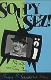 Soupy Sez!: My Zany Life and Times