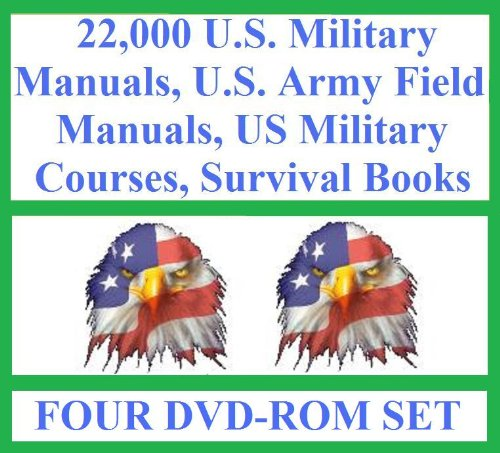 2010 The Ultimate U.S. Military Manuals, U.S. Army Field Manuals, US Military Courses, Survival Books, Survivalist Collection of 22,000 Books and Manuals on (Four DVD-Rom disks) ebook