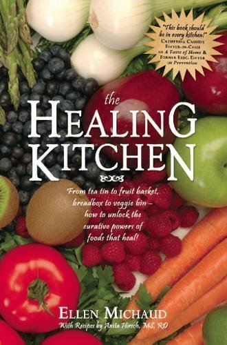 Download The Healing Kitchen: From Tea Tin to Fruit Basket, Breadbox to Veggie Bin-How to Unlock the Curative Powers of Foods that Heal! pdf