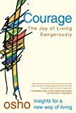 img - for Courage: The Joy of Living Dangerously book / textbook / text book