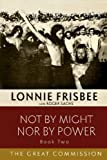 Not By Might Nor By Power: The Great Commission (Volume 2)
