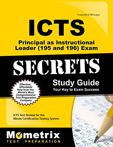 ICTS Principal as Instructional Leader (195 and 196) Exam Secrets Study Guide: ICTS Test Review for the Illinois Certification Testing System
