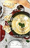 Three Famous Soup Recipes From Cyprus: Independent Author
