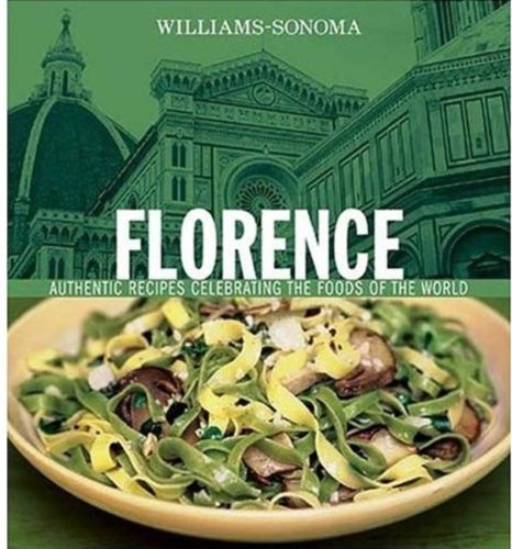 s of the World: Florence: Authentic Recipes Celebrating the Foods of the World ()