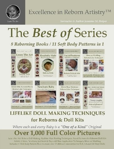 Download The BEST OF SERIES - Reborn Dolls & Doll Kit Instruction: 8 Reborning Books with 11 Soft Body Pattern Pieces in ONE. Excellence in Reborn Artistry™ Series pdf