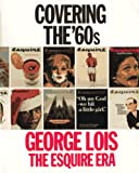 Covering the '60s: George Lois, the Esquire Era