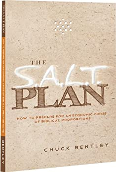 The S.A.L.T. Plan: How to Prepare for an Economic Crisis of Biblical Proportions by [Bentley, Chuck]