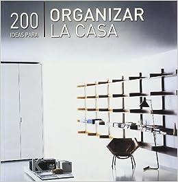 200 Ideas Para Organizar La Casa Daniela Santos Quart