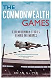 The Commonwealth Games: Extraordinary Stories behind the Medals