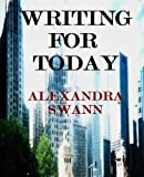 Writing for Today, Alexandra Swann, 1466236221