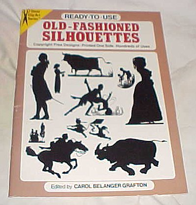 Old-Fashioned Silhouettes Ready To Use (Dover Clip-Art Series) Copyright-Free Designs Printed One Side Hundreds of Uses