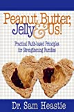 Peanut Butter, Jelly and Us!, Sam Heastie, 0974140678