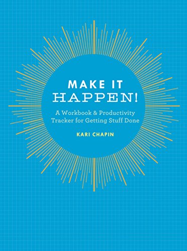 Make It Happen!: A Workbook & Productivity Tracker for Getting Stuff Done