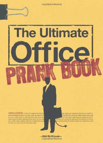 The Ultimate Office Prank Book (Best Office Cubicle Pranks)