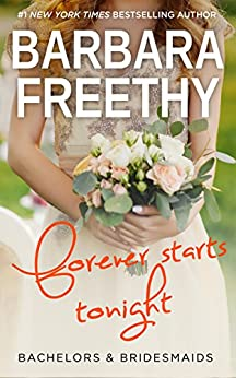 Forever Starts Tonight (Bachelors & Bridesmaids Book 6) by [Freethy, Barbara]