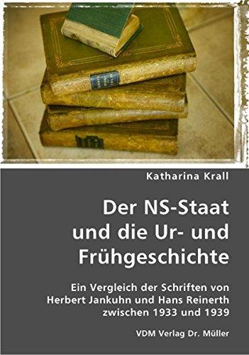 Der NS-Staat und die Ur- und Frühgeschichte: Ein Vergleich der Schriften von Herbert Jankuhn und Hans Reinerth zwischen 1933 und 1939