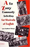 A to Z Any Community Activities for Students of English, Lynn Stafford-Yilmaz, 0472085018