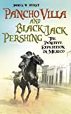 img - for Pancho Villa and Black Jack Pershing: The Punitive Expedition in Mexico book / textbook / text book