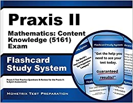 Book Praxis II Mathematics: Content Knowledge (5161) Exam Flashcard Study System: Praxis II Test Practice Questions & Review for the Praxis II: Subject Assessments (Cards) by Praxis II Exam Secrets Test Prep Team (2014)