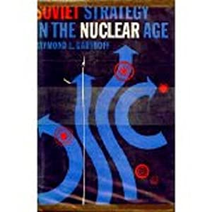 Paperback Soviet Strategy in the Nuclear Age (Revised Edition) Book