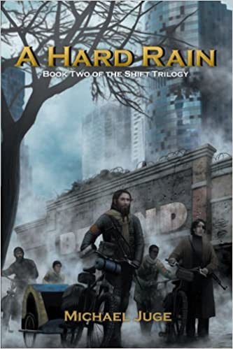 A Hard Rain: Book Two Of The Shift Trilogy