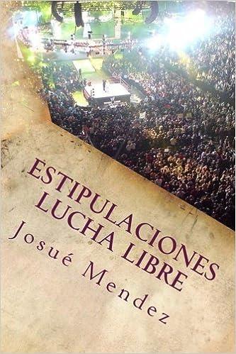Estipulaciones Lucha Libre: Combates Individuales: Volume 1 ...