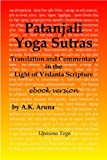 Patanjali Yoga Sutras: Translation and Commentary in the Light of Vedanta Scripture
