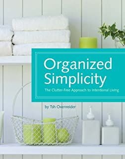 Organized Simplicity: The Clutter-Free Approach to Intentional Living (1440302634) | Amazon Products