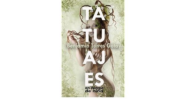 Tatuajes en cuerpo de niña eBook: Gotay, Benjamín Torres: Amazon ...