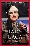 Lady Gaga: A Biography (Greenwood Biographies)