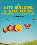 img - for The Kite Building and Kite Flying Handbook, With 42 Kite Plans book / textbook / text book